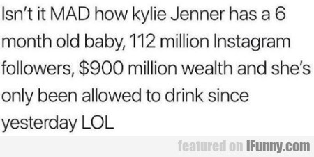 Isn't It Mad How Kylie Jenner Has A 6 Month...
