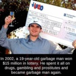 In 2002, A 19-year-old Garbage Man Won $15...