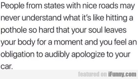 People From States With Nice Roads May Never...