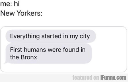 Me - Hi - New Yorkers - Everyhing Started In My...