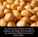 You Can Survive Entirely On A Diet Of Potatoes...