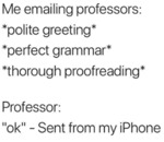 Me Emailing Professors - Polite Greeting - Perfect