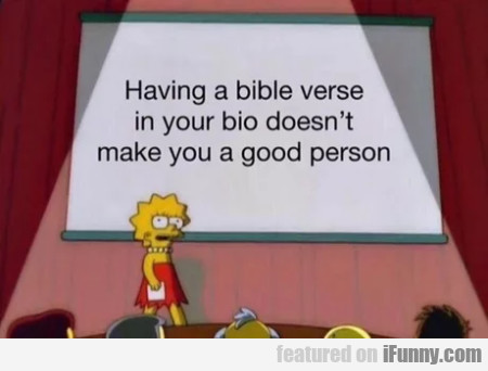 Having A Bible Verse In Your Bio Doesn't Make...