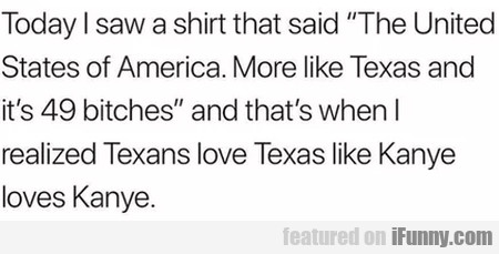 Today I Saw A Shirt That Said The United States...