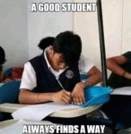 A Good Student - Always Finds A Way...