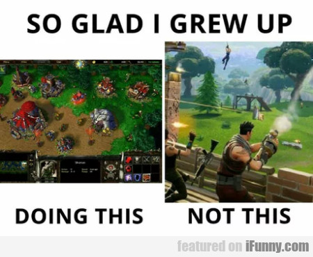 So Glad I Grew Up Doing This - Not This
