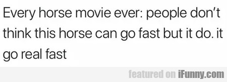 Every Horse Movie Ever - People Don't Think This..