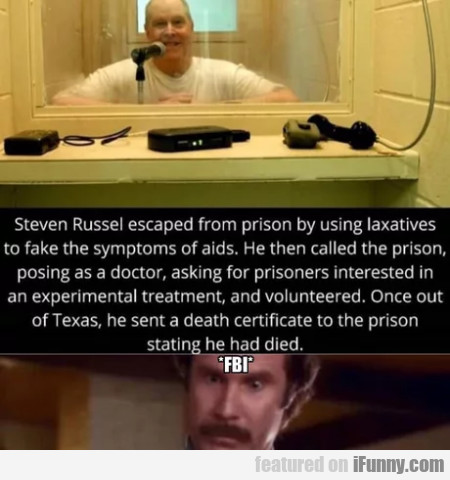 Steven Russel Escaped From Prison By Using...