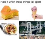 Hate It When These Things Fall Apart