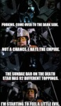 Porkins, Come Over To The Dark Side - Not A Chance