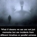 What If Dreams We See Are Not Just Memories...