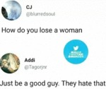 How Do You Lose A Woman - Just Be A Good...