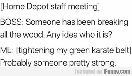Home Depot Staff Meeting - Boss - Someone Has...