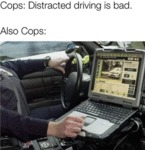 Cops - Distracted Driving Is Bad - Also Cops..