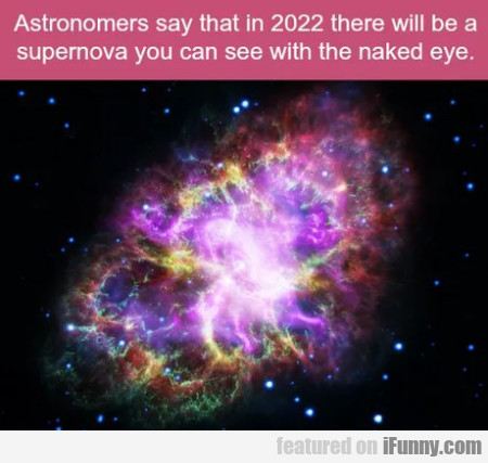 Astronomers Say That In 2022 There Will Be A...