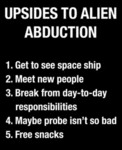 Upsides To Alien Abduction - Get To See Space...