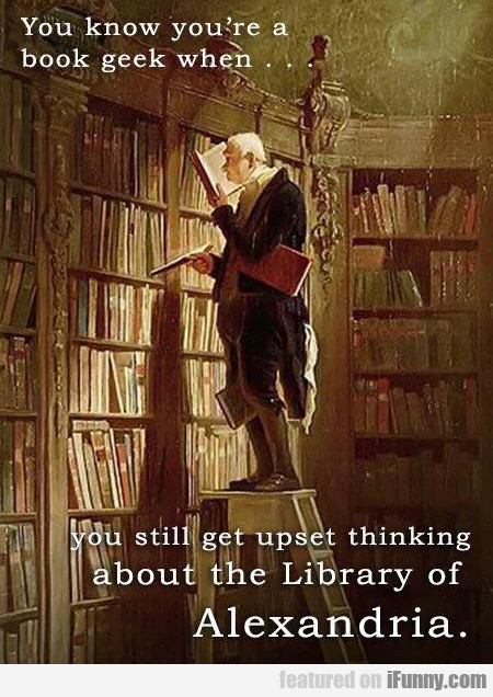 You Know You're A Book Geek When... You Still...