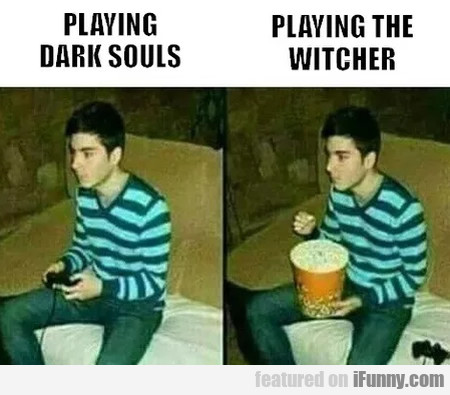 Playing Dark Souls - Playing The Witcher