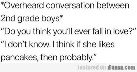 Overheard Conversation Between 2nd Grade Boys..