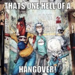 That's One Hell Of A Hangover!