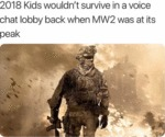 2018 Kids Wouldn't Survive In A Voice Chat...