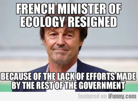 French Minister Of Ecology Resigned Because Of...