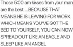 Those 5:00 Am Kisses From Your Man Are The Best...