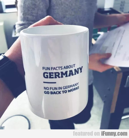 Fun Facts About Germany - No Fun In Germany Go...