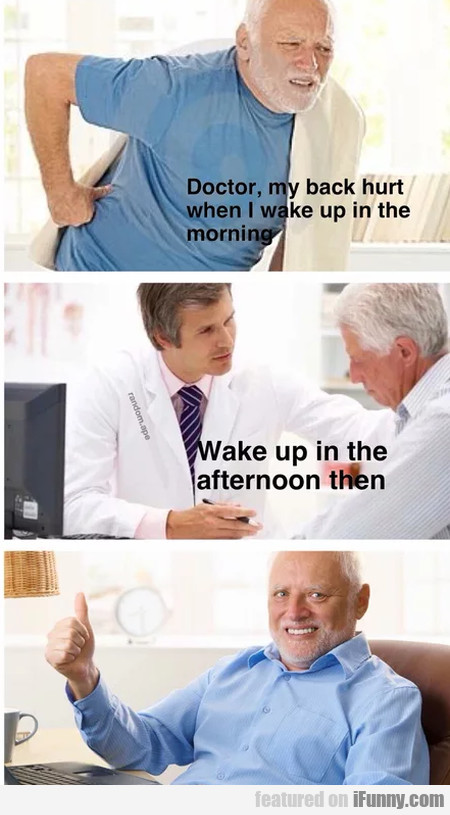 Doctor, my back hurt when I wake up in the...
