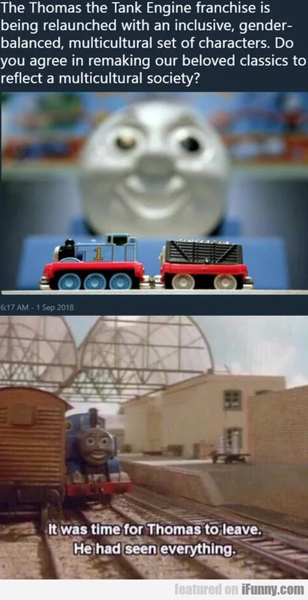 The Thomas The Tank Engine Franchise Is...