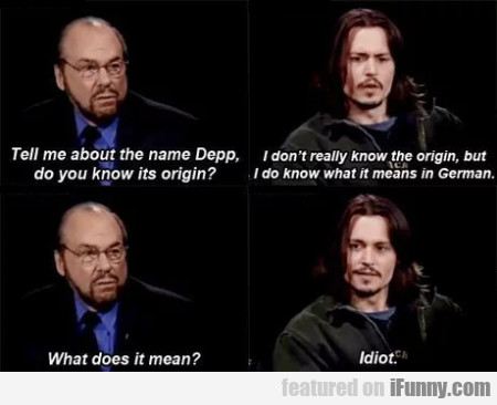 Tell Me About The Name Depp, Do You Know Its...