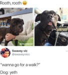 Rooth, Rooth - Wanna Go For A Walk? - Dog: Yeth