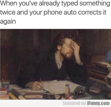 When You've Already Typed Something Twice..