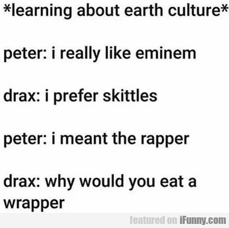 Learning about earth culture - Peter - I really...