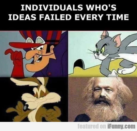 Individuals Who's Ideas Failed Every Time...