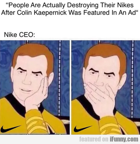 People Are Actually Destroying Their Nikes After..