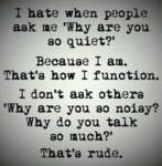 I Hate When People Ask Me Why Are You So...