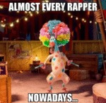 Almost Every Rapper Nowadays...