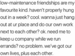 Low-maintenance Friendships Are My Favourite...