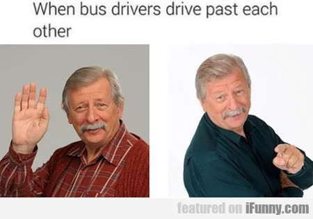 When Bus Drivers Drive Past Each Other...