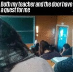 Both My Teacher And The Door Have A Quest...