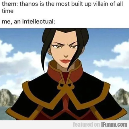 Them - Thanos Is The Most Built Up Villain Of...