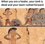When You Are A Healer, Your Tank Is Dead....