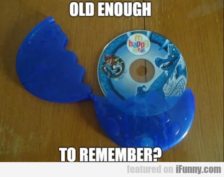 Old Enough To Remember...