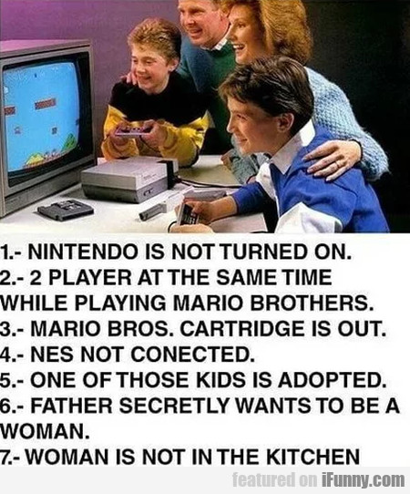 1 - Nintendo is not turned on - 2 play at the...