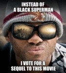 Instead Of A Black Superman - I Vote For A...