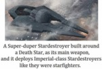 A Super-duper Stardestroyer Built Around A...