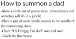 How To Summon A Dad - Make A Circle Out Of...