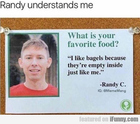 Randy Understands Me - What Is Your Favorite Food