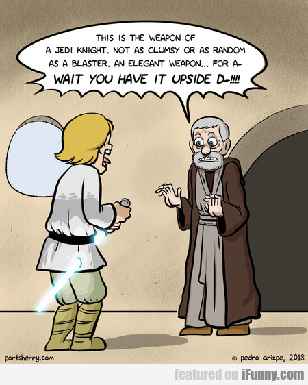 this is the weapon of a jedi knight. not as clumsy